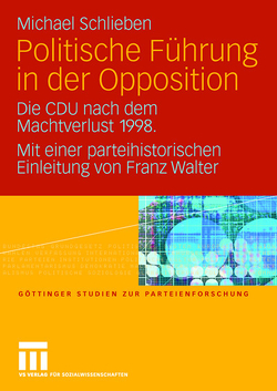 Politische Führung in der Opposition von Schlieben,  Michael