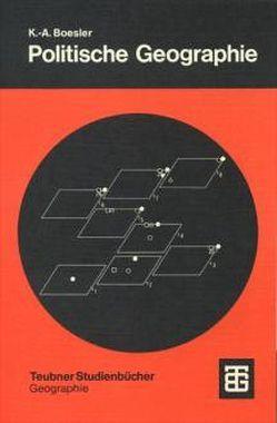 Politische Geographie von Boesler,  Klaus A