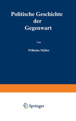 Politische Geschichte der Gegenwart von Mueller,  Wilhelm