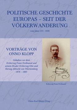 Politische Geschichte Europas – seit der Völkerwanderung vom Jahre 375–1918 von Klopp,  Onno Karl