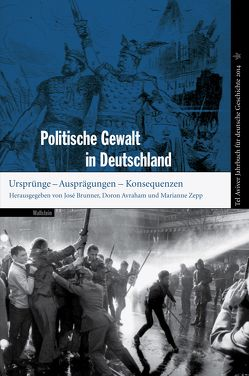 Politische Gewalt in Deutschland von Avraham,  Doron, Brunner,  José, Zepp,  Marianne