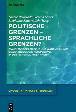 Politische Grenzen – Sprachliche Grenzen? von Palliwoda,  Nicole, Sauer,  Verena, Sauermilch,  Stephanie