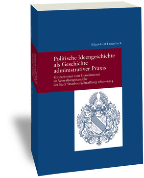 Politische Ideengeschichte als Geschichte administrativer Praxis von Lutterbeck,  Klaus-Gert