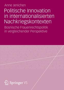 Politische Innovation in internationalisierten Nachkriegskontexten von Jenichen,  Anne