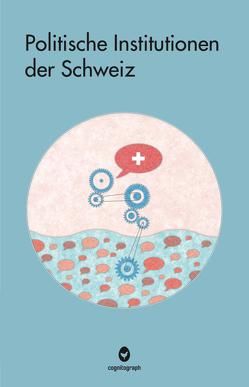 Politische Institutionen der Schweiz von Ehrler,  Jan