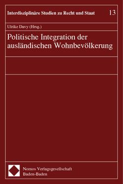Politische Integration der ausländischen Wohnbevölkerung von Davy,  Ulrike