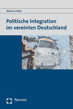 Politische Integration im vereinten Deutschland von Linden,  Markus