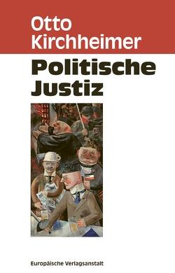 Politische Justiz von Gurland,  Arkadij R. L., Kirchheimer,  Otto, Klingsporn,  Lisa, Peetz,  Merete, Wilke,  Christiane