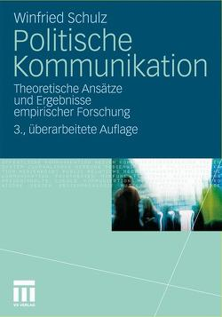 Politische Kommunikation von Schulz,  Winfried
