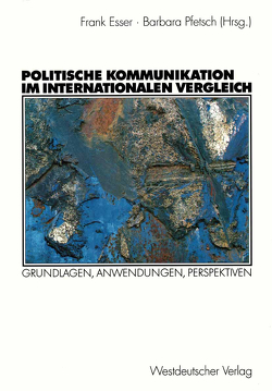 Politische Kommunikation im internationalen Vergleich von Esser,  Frank, Pfetsch,  Barbara