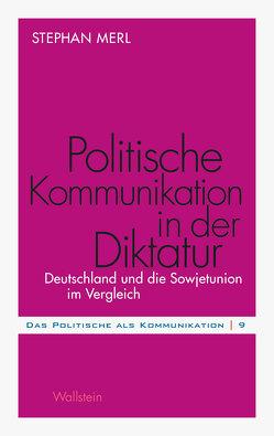 Politische Kommunikation in der Diktatur von Merl,  Stephan