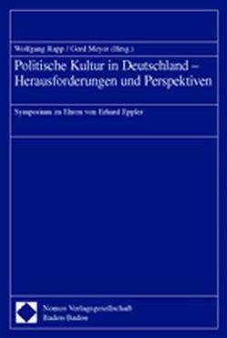Politische Kultur in Deutschland – Herausforderungen und Perspektiven von Meyer,  Gerd, Rapp,  Wolfgang