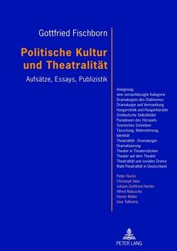Politische Kultur und Theatralität von Fischborn,  Gottfried