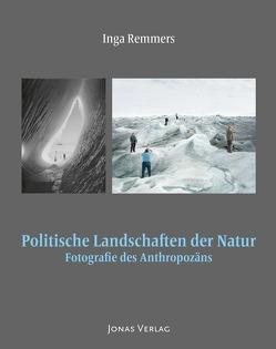 Politische Landschaften der Natur von Remmers,  Inga