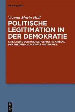 Politische Legitimation in der Demokratie von Holl,  Verena Maria