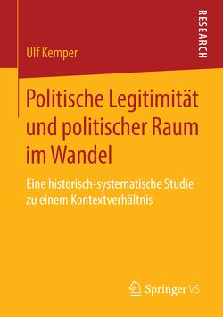 Politische Legitimität und politischer Raum im Wandel von Kemper,  Ulf