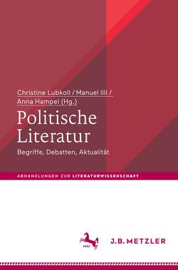 Politische Literatur von Hampel,  Anna, Illi,  Manuel, Lubkoll,  Christine