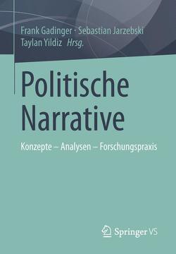 Politische Narrative von Gadinger,  Frank, Jarzebski,  Sebastian, Yildiz,  Taylan