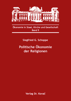 Politische Ökonomie der Religionen von Schoppe,  Siegfried G.
