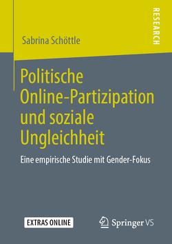 Politische Online-Partizipation und soziale Ungleichheit von Schöttle,  Sabrina