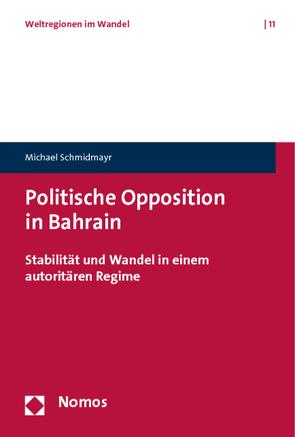 Politische Opposition in Bahrain von Schmidmayr,  Michael