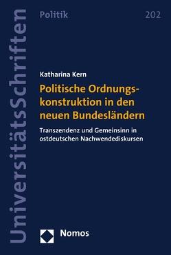 Politische Ordnungskonstruktion in den neuen Bundesländern von Kern,  Katharina