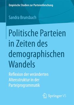 Politische Parteien in Zeiten des demographischen Wandels von Brunsbach,  Sandra