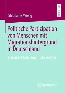 Politische Partizipation von Menschen mit Migrationshintergrund in Deutschland von Müssig,  Stephanie