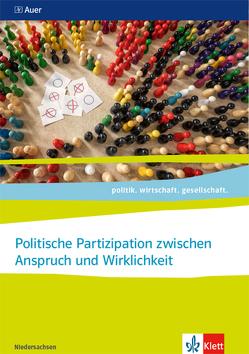 Politische Partizipation zwischen Anspruch und Wirklichkeit, Abitur 2021. Ausgabe Niedersachsen