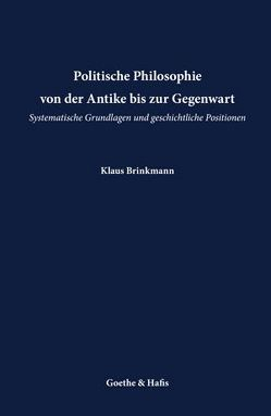 Politische Philosophie von Brinkmann,  Klaus