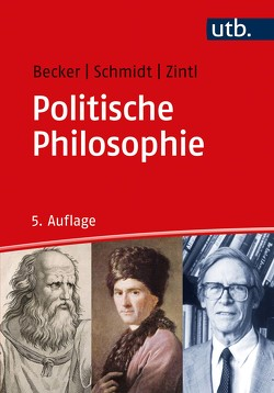 Politische Philosophie von Becker,  Michael, Schmidt,  Johannes, Zintl,  Reinhard