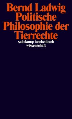 Politische Philosophie der Tierrechte von Ladwig,  Bernd