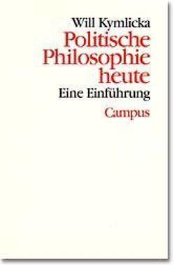 Politische Philosophie heute von Kymlicka,  Will, Vetter,  Hermann