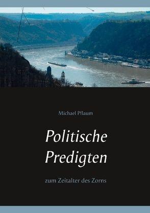 Politische Predigten von Pflaum,  Michael