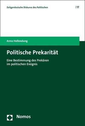 Politische Prekarität von Hollendung,  Anna