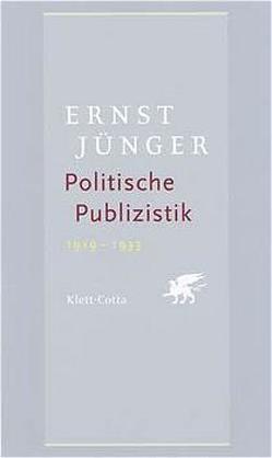 Politische Publizistik von Berggötz,  Sven O, Jünger,  Ernst