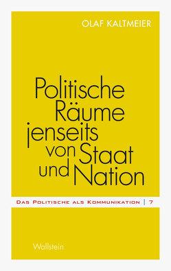 Politische Räume jenseits von Staat und Nation von Kaltmeier,  Olaf