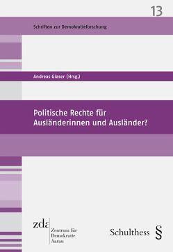Politische Rechte für Ausländerinnen und Ausländer? von Glaser,  Andreas