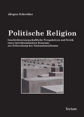 Politische Religion von Schreiber,  Jürgen