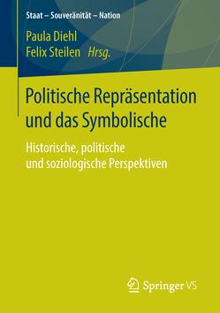 Politische Repräsentation und das Symbolische von Diehl,  Paula, Steilen,  Felix