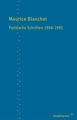 Politische Schriften 1958–1993 von Blanchot,  Maurice, Coelen,  Marcus