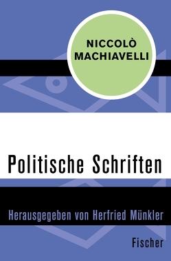 Politische Schriften von Baur,  Franz Nikolaus, Machiavelli,  Niccolò, Münkler,  Herfried, Ziegler,  Johannes