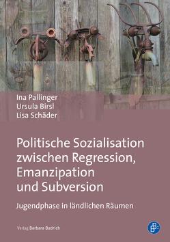 Politische Sozialisation zwischen Regression, Emanzipation und Subversion von Birsl,  Ursula, Pallinger,  Ina, Schäder,  Lisa