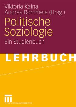 Politische Soziologie von Kaina,  Viktoria, Römmele,  Andrea