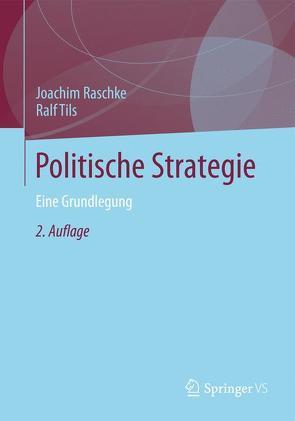 Politische Strategie von Raschke,  Joachim, Tils,  Ralf