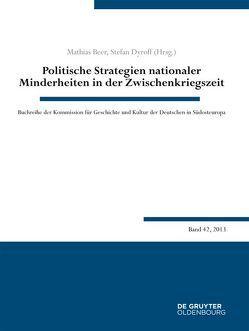 Politische Strategien nationaler Minderheiten in der Zwischenkriegszeit von Beer,  Mathias, Dyroff,  Stefan