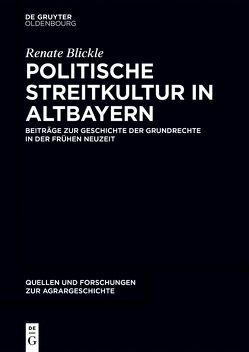 Politische Streitkultur in Altbayern von Blickle,  Renate, Griesebner,  Andrea, Hohkamp,  Michaela, Ulbrich,  Claudia