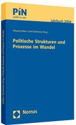 Politische Strukturen und Prozesse im Wandel von Gellner,  Winand, Strohmeier,  Gerd