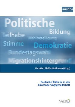 Politische Teilhabe in der Einwanderungsgesellschaft von Pfeffer-Hoffmann,  Christian