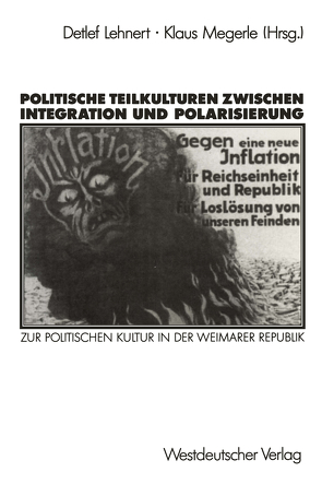 Politische Teilkulturen zwischen Integration und Polarisierung von Lehnert,  Detlef, Megerle,  Klaus